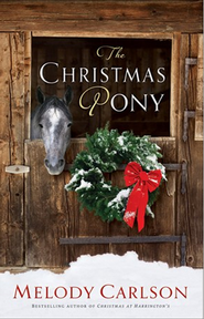 Christmas Pony, The - eBook  -     By: Melody Carlson