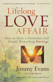 Lifelong Love Affair: How to Have a Passionate and Deeply Rewarding Marriage - eBook  -     By: Jimmy Evans, Frank Martin