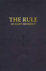 The Rule of St. Benedict  -              By: Saint Benedict