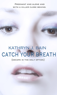 Catch Your Breath - eBook  -     By: Kathryn Bain