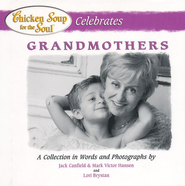 Chicken Soup for the Soul Celebrates Grandmothers  -     By: Jack Canfield, Mark Victor Hansen, Lori Brystan
