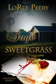 Sage and Sweetgrass - eBook  -     By: LoRee Peery
