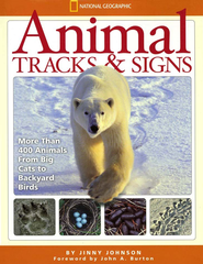 Animal Tracks and Signs: Track Over 400 Animals From Big Cats to Backyard  -     By: Jinny Johnson