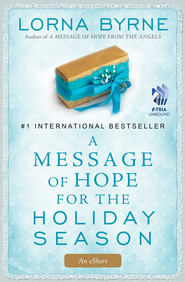 A Message of Hope for the Holiday Season - eBook  -     By: Lorna Byrne