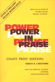 Power in Praise: Giant Print   -     By: Merlin R. Carothers