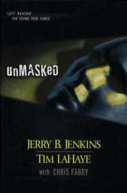 Left Behind: The Young Trib Force #8; Unmasked (Volumes 26-28)   -     By: Jerry B. Jenkins, Tim LaHaye