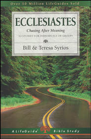 Ecclesiastes: Chasing After Meaning, LifeGuide Bible Studies  -     By: Bill Syrios, Teresa Syrios