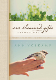One Thousand Gifts Devotional: Reflections on Finding Everyday Graces - eBook  -     By: Zondervan