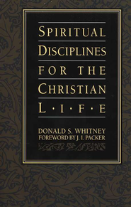 Spiritual Disciplines for the Christian Life   -              By: Donald S. Whitney