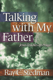 Talking with My Father   -     By: Ray C. Stedman