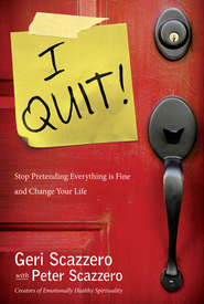 I Quit!: Stop Pretending Everything Is Fine and Change Your Life - eBook  -     By: Geri Scazzero