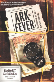 Ark Fever  -              By: Robert Cornuke