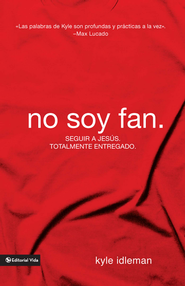 No soy fan: Seguir a Jesus totalmente entregado - eBook  -     By: Zondervan