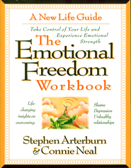 The Emotional Freedom Workbook: Take Control of Your Life And Experience Emotional Strength - eBook  -     By: Stephen Arterburn