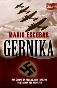 Gernika: Una ciudad en peligro, una traicion y un crimen por resolver - eBook  -     By: Mario Escobar