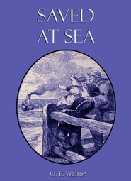 Saved At Sea - eBook  -     By: O.F. Walton