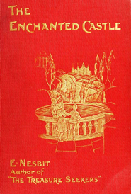 The Enchanted Castle - eBook  -     By: Edith Nesbit     Illustrated By: H.R. Millar