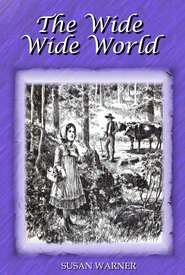 The Wide Wide World - eBook  -     By: Susan Warner     Illustrated By: Angela Garrity