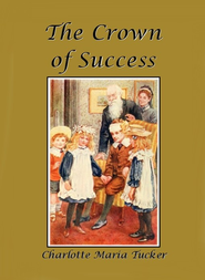 The Crown of Success - eBook  -     By: A.L.O.E.