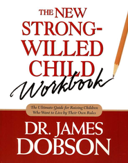 The New Strong-Willed Child--Workbook   -              By: Dr. James Dobson
