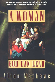 A Woman God Can Lead   -     By: Alice Mathews