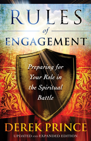 Rules of Engagement: Preparing for Your Role in the Spiritual Battle / Revised - eBook  -     By: Derek Prince