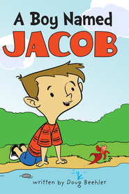 A Boy Named Jacob - eBook  -     By: Doug Beehler