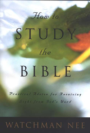 How to Study the Bible   -     By: Watchman Nee