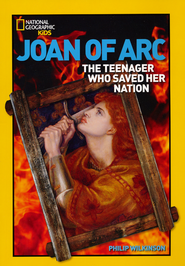 Joan of Arc: The Teenager Who Saved Her Nation  -              By: Philip Wilkinson