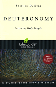 Deuteronomy: Becoming Holy People,  LifeGuide Scripture Bible Studies  -              By: Stephen D. Eyre