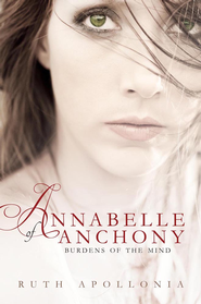 Annabelle of Anchony: Burdens of the Mind - eBook  -     By: Ruth Apolloni