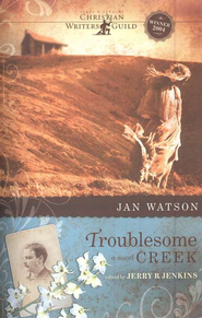 Troublesome Creek, Troublesome Creek Series #1   -     By: Jan Watson