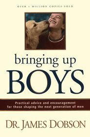 Bringing Up Boys, Paperback Edition   -              By: Dr. James Dobson