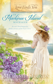 Love Finds You in Mackinac Island, Michigan - eBook  -     By: Melanie Dobson