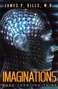 Imaginations: More Than You Think - eBook  -     By: James P. Gills