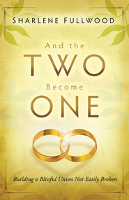 And the Two Become One - eBook  -     By: Sharlene Fulwood