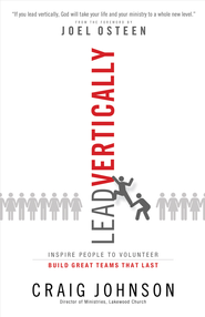 Lead Vertically: Inspire People to Volunteer and Build Great Teams that Last - eBook  -     By: Craig Johnson