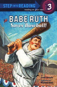 Step Into Reading, Step 3: Babe Ruth Saves Baseball    -              By: Frank Murphy