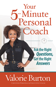 Your 5-Minute Personal Coach: Ask the Right Questions, Get the Right Answers - eBook  -     By: Valorie Burton