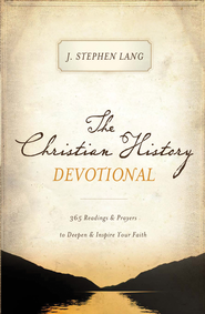 The Christian History Devotional: 365 Readings & Prayers to Deepen & Inspire Your Faith - eBook  -     By: J. Lang