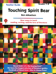 Touching Spirit Bear, Novel Units Teacher's Guide, Grades 7-8   -     By: Ben Mikaelsen