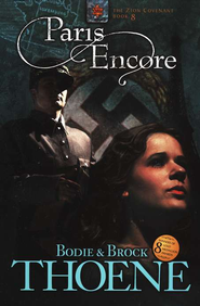 Paris Encore, Zion Covenant Series #8   -              By: Bodie Thoene, Brock Thoene