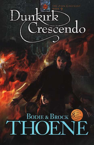 Dunkirk Crescendo, Zion Covenant Series #9   -     By: Bodie Thoene, Brock Thoene