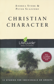 Christian Character LifeGuide Topical Bible Studies  -     By: Andrea Sterk, Peter Scazzero
