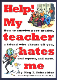 Help! My Teacher Hates Me   -     By: Meg F. Schneider