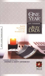 The NLT One Year New Testament for Busy Dads   -     Edited By: Stephen Arterburn, Misty Arterburn     By: Stephen Arterburn & Misty Arterburn
