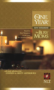 The NLT One Year New Testament for Busy Moms   -     Edited By: Stephen Arterburn, Misty Arterburn     By: Stephen Arterburn & Misty Arterburn