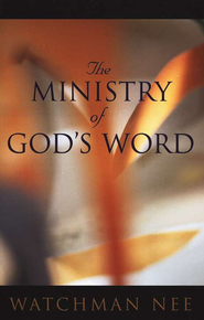 The Ministry of God's Word   -              By: Watchman Nee