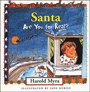 Santa, Are You For Real? Board Book   -              By: Harold Myra