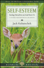 Self-Esteem: Seeing Ourselves as God Sees Us,   -              By: Jack Kuhatschek